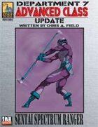 Dept. 7 Adv. Class Update: Sentai Spectrum Ranger