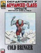 Dept. 7 Adv. Class Update: Cold Bringer