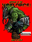 Rampage of the Void Orcs!
