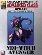 Dept. 7 Adv. Class Update: Neo-Witch Avenger