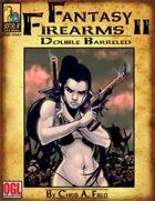 Fantasy Firearms II: Double Barreled