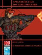 Apex Strike File: Low Level Rescuers
