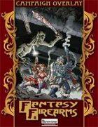 Campaign Overlay: Fantasy Firearms