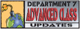 Dept. 7 Advanced Class Updates