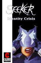 Seeker: Identity Crisis (Graphic Novel)