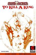 Deadworld: To Kill A King (Graphic Novel)