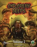 Cyclopean Deeps Volume 1 (S&W)
