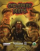 Cyclopean Deeps Volume 2 (PF)