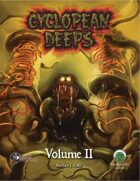 Cyclopean Deeps Volume 2 (S&W)