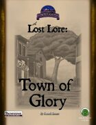 Lost Lore: Town of Glory (PF)