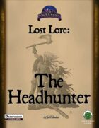 Lost Lore: The Headhunter (PF)