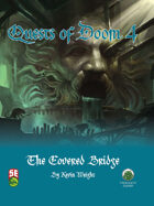 Quests of Doom 4: The Covered Bridge (5e)