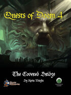 Quests of Doom 4: The Covered Bridge (S&W)