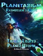 Planetarium - Rasmussen's Guide: Tidally Locked Planet Utopia (SF)