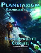 Planetarium - Rasmussen's Guide: Thermosynthetic Carousel (SF)