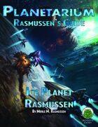 Planetarium - Rasmussen's Guide: Ice Planet Rasmussen (SF)