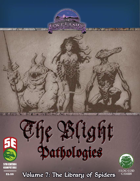 The Blight Pathologies: Library of Spiders (5e)