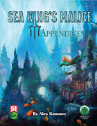 Sea King's Malice: Appendices (5e)