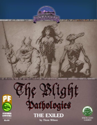 Blight Pathologies 1: The Exiled (PF)
