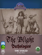 Blight Pathologies 1: The Exiled (Swords and Wizardry)