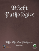 Blight Pathologies 5: The Last Fleshgineer (Swords and Wizardry)