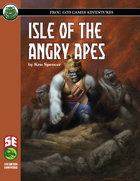 Isle of the Angry Apes (5e)