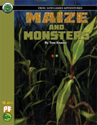 Maize and Monsters (PF)