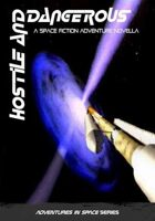 Hostile and Dangerous science-fiction space opera KINDLE VERSION