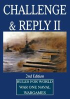 WW1 Challenge & Reply! (2nd edition) first world war naval wargame rules