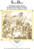 Sacre Bleu! Skirmish wargame rules for the Age of Pirates, the 17th-18th centuries, and the Napoleonic Wars!