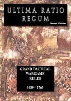 ULTIMA RATIO REGUM 2nd edition grand tactical wargame rules (1689-1763)