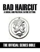 Official Series Bible: Bad Haircut