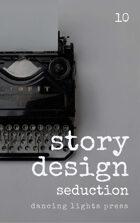 Story Design: Seduction Stories