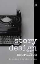 Story Design: Sacrifice Stories
