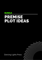 Premise: 500 Plot Ideas [BUNDLE]