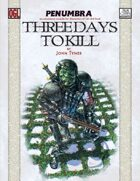 Three Days to Kill (Penumbra OGL 3E) [digital]