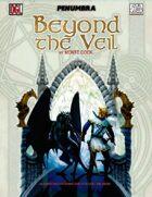 Beyond the Veil (Penumbra OGL 3E) [digital]