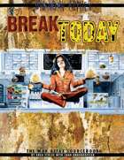 Break Today (Unknown Armies 2E)