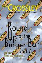 Round Up At the Burger Bar Part 6