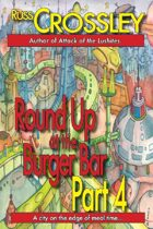 Round Up At The Burger Bar Part 4
