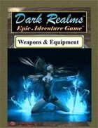 Dark Realms Epic: Weapons and Equipment