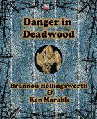Danger in Deadwood