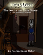 Lights Out - The House on Shoe Street