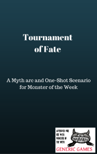Tournament of Fate - A Monster of the Week Myth Arc