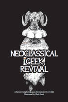 Neoclassical Geek Revival Chris Huth Edition