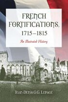 French Fortifications, 1715-1815: An Illustrated History