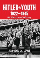 Hitler Youth, 1922-1945: An Illustrated History