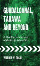 Guadalcanal, Tarawa and Beyond