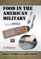 Food in the American Military: A History