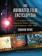 The Animated Film Encyclopedia: A Complete Guide to American Shorts, Features and Sequences, 1900-1999, 2d ed.